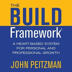 The BUILD Framework Audiobook By John Peitzman cover art