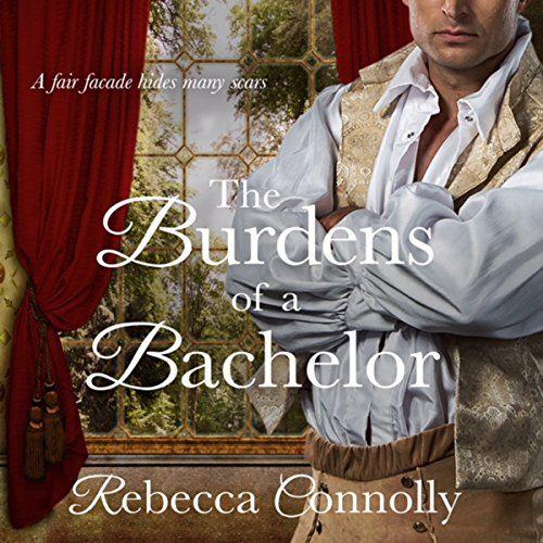 The Burdens of a Bachelor Audiobook By Rebecca Connolly cover art
