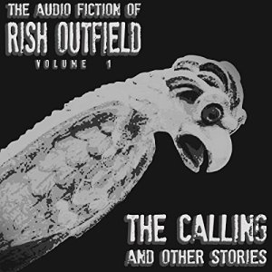 The Calling and Other Stories Audiobook By Rish Outfield cover art