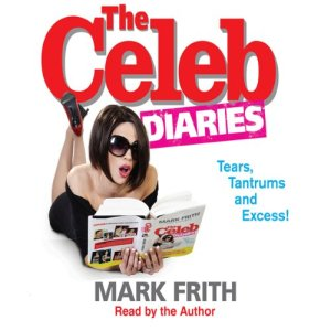 The Celeb Diaries Audiobook By Mark Frith cover art
