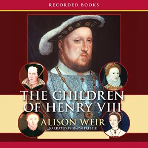 The Children of Henry VIII Audiobook By Alison Weir cover art