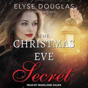 The Christmas Eve Secret Audiobook By Elyse Douglas cover art