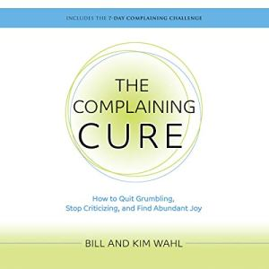 The Complaining Cure Audiobook By Bill Wahl, Kim Wahl cover art