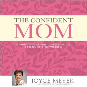 The Confident Mom Audiobook By Joyce Meyer cover art