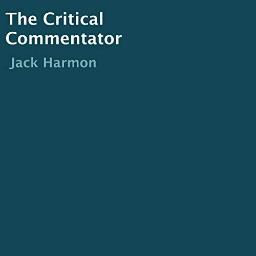 The Critical Commentator Audiobook By Jack Harmon cover art