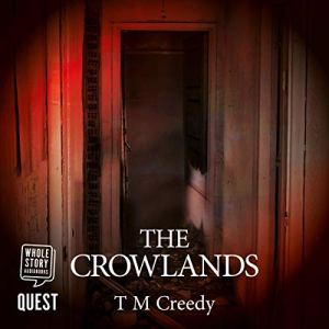 The Crowlands Audiobook By T M Creedy cover art
