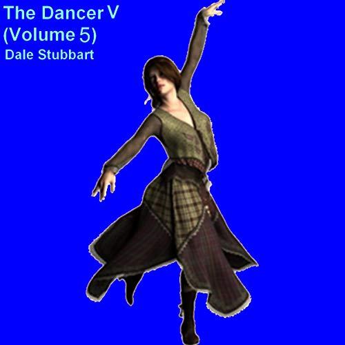 The Dancer, Volume V Audiobook By Dale Stubbart cover art