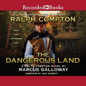 The Dangerous Land Audiobook By Ralph Compton, Marcus Galloway cover art