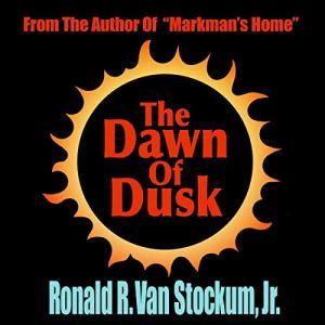 The Dawn of Dusk Audiobook By Ronald R. Van Stockum Jr. cover art