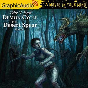 The Desert Spear (1 of 3) [Dramatized Adaptation] Audiobook By Peter V. Brett cover art