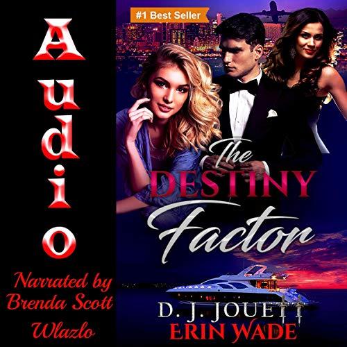 The Destiny Factor Audiobook By Erin Wade, D. J. Jouett cover art