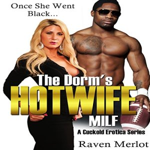 The Dorm's Hotwife MILF: Once She Went Black... Audiobook By Raven Merlot cover art