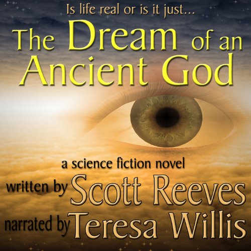 The Dream of an Ancient God Audiobook By Scott Reeves cover art