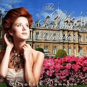The Duke's Love and Liberation Audiobook By Elizabeth Downton cover art