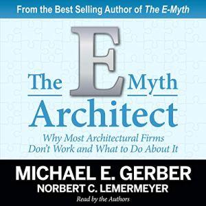 The E-Myth Architect Audiobook By Michael E. Gerber, Norbert C. Lemermyer cover art