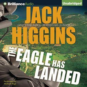 The Eagle Has Landed Audiobook By Jack Higgins cover art