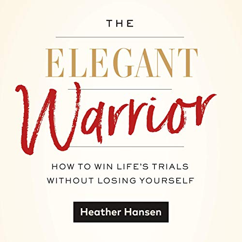 The Elegant Warrior Audiobook By Heather Hansen cover art