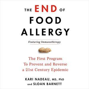 The End of Food Allergy Audiobook By Kari Nadeau, Sloan Barnett cover art