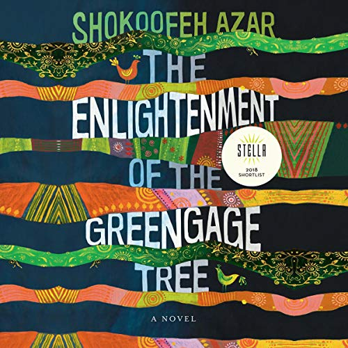 The Enlightenment of the Greengage Tree Audiobook By Shokoofeh Azar cover art
