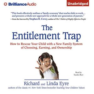 The Entitlement Trap Audiobook By Richard Eyre, Linda Eyre cover art