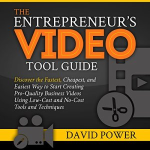 The Entrepreneur's Video Tool Guide Audiobook By David Power cover art