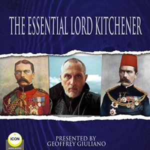 The Essential Lord Kitchener Audiobook By Lord Kitchener cover art