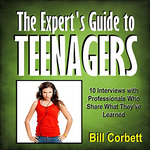 The Expert's Guide to Teenagers Audiobook By Bill Corbett cover art