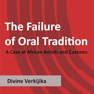 The Failure of Oral Tradition Audiobook By Divine Verkijika cover art