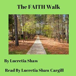 The Faith Walk Audiobook By Lucretia Shaw cover art