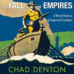 The Fall of Empires Audiobook By Chad Denton cover art