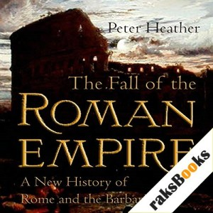 The Fall of the Roman Empire Audiobook By Peter Heather cover art