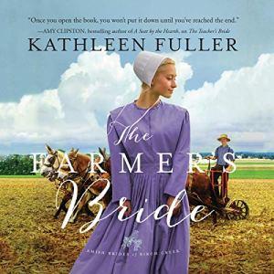 The Farmer's Bride Audiobook By Kathleen Fuller cover art