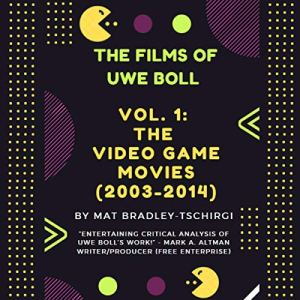 The Films of Uwe Boll, Vol. 1 Audiobook By Mat Bradley-Tschirgi cover art