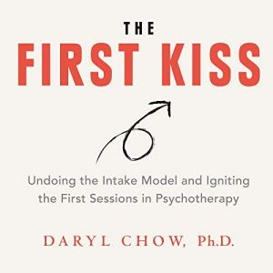 The First Kiss Audiobook By Daryl Chow Ph.D. cover art