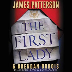 The First Lady Audiobook By James Patterson, Brendan DuBois cover art