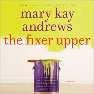 The Fixer Upper Audiobook By Mary Kay Andrews cover art