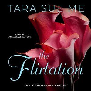 The Flirtation Audiobook By Tara Sue Me cover art