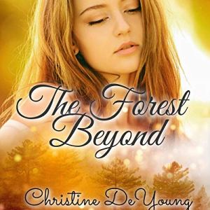 The Forest Beyond Audiobook By Christine DeYoung cover art