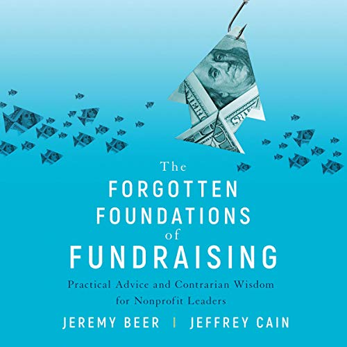 The Forgotten Foundations of Fundraising Audiobook By Jeremy Beer, Jeffrey Cain cover art