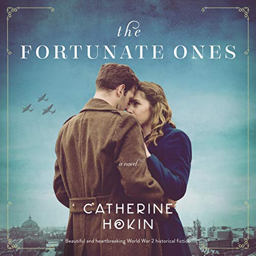 The Fortunate Ones Audiobook By Catherine Hokin cover art