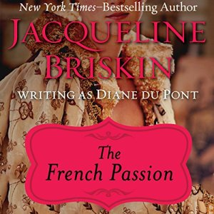 The French Passion Audiobook By Diane Du Pont cover art