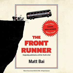 The Front Runner (All the Truth Is Out Movie Tie-In) Audiobook By Matt Bai cover art