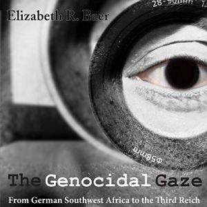 The Genocidal Gaze Audiobook By Elizabeth R. Baer cover art