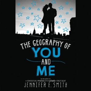 The Geography of You and Me Audiobook By Jennifer E. Smith cover art