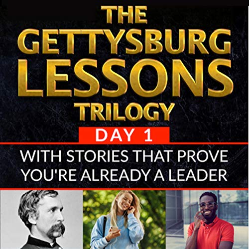 The Gettysburg Lessons Trilogy, Book 1: With Stories That Prove You're Already a Leader Audiobook By Paul LLoyd Hemphill cover art