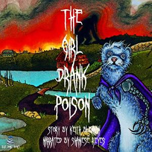 The Girl Drank Poison Audiobook By Keith Blenman cover art