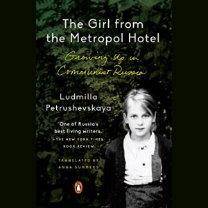 The Girl from the Metropol Hotel Audiobook By Ludmilla Petrushevskaya, Anna Summers - translation, Anna Summers - introduction cover art