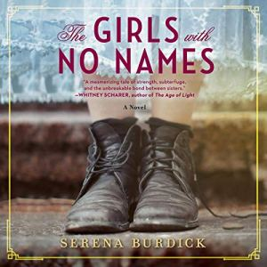 The Girls with No Names Audiobook By Serena Burdick cover art