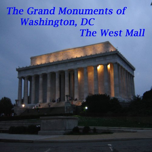 The Grand Monuments of Washington, DC - The West Mall Audiobook By Maureen Reigh Quinn cover art