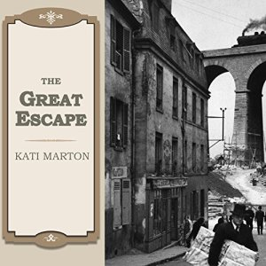 The Great Escape Audiobook By Kati Marton cover art